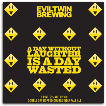 Evil Twin A Day Without Laughter Is A Day Wasted 16oz Can