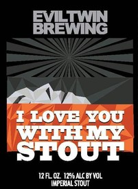 Evil Twin I Love You With My Stout 12oz Bottle