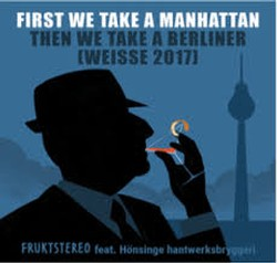 Frukt Stereo First We Take A Manhattan