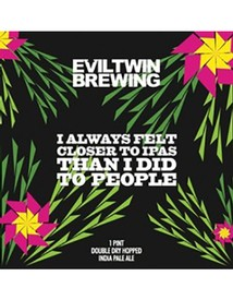 Evil Twin I Always Felt Closer To IPAs Than I Did To People
